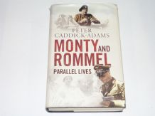 Monty and Rommell Parallel Lives. (Caddick-Evans 2011)